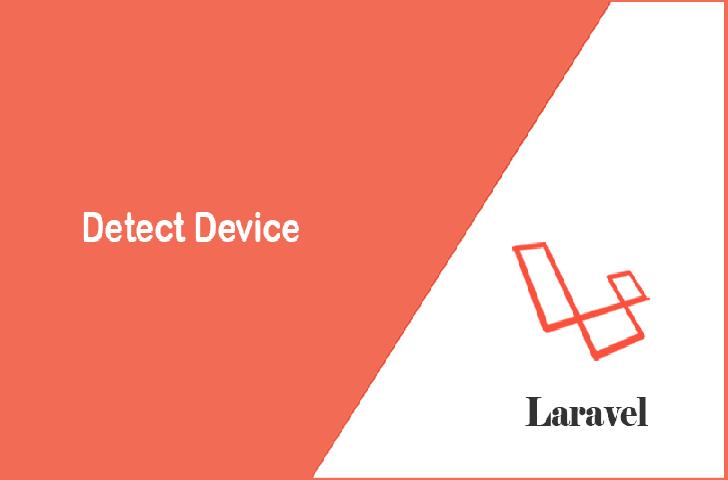 شناسایی دستگاه کاربر در لاراول