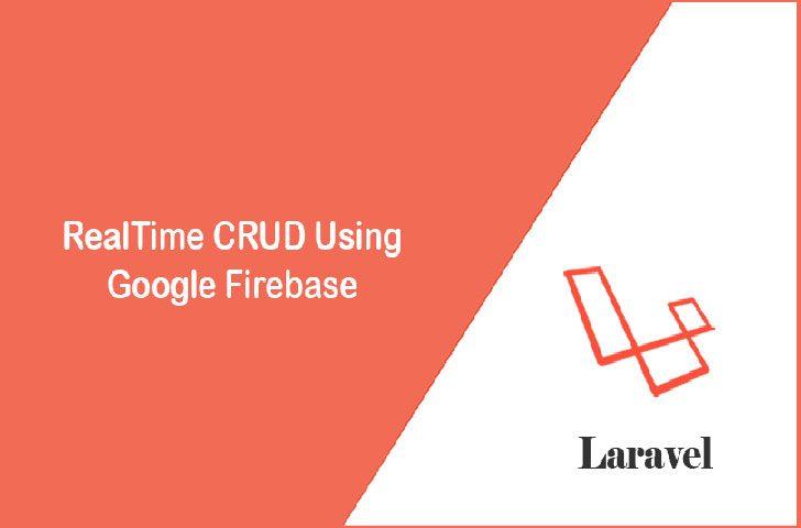 عملیات Real Time CRUD با استفاده از فایربیس گوگل در لاراول