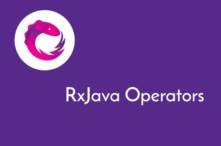 اپراتورها یا عملگرهای RxJava