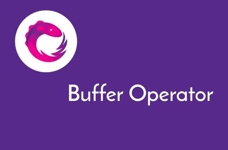 آموزش اپراتور یا عملگر Buffer در RxJava