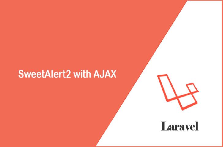 استفاده از کتابخانه SweetAlert2 با AJAX در لاراول